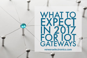 approved-2016-11-22-new-era-blog-post-1-nov-2016-what-to-expect-in-2017-for-iot-gateways